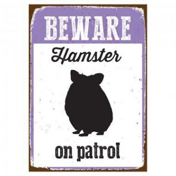 Beware Hamster On Patrol Tin Sign